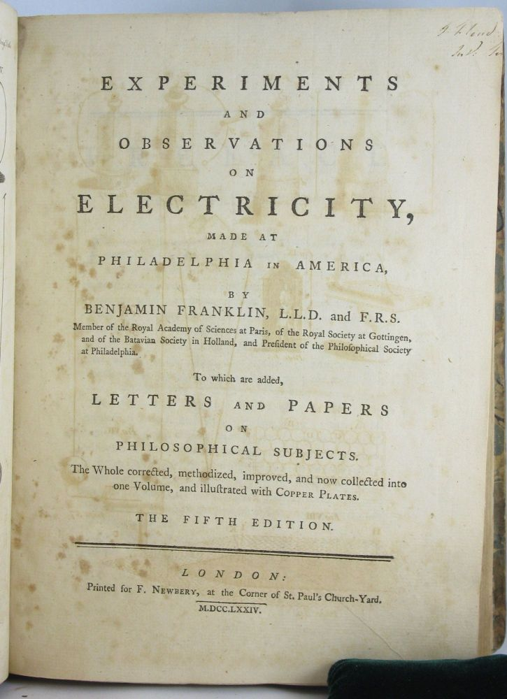 Experiments and Observations on Electricity, Made at Philadelphia. BENJAMIN FRANKLIN.
